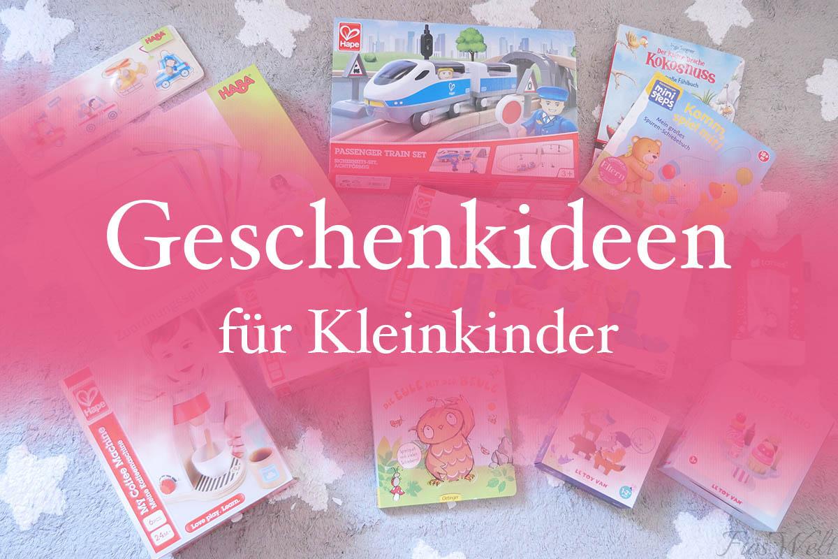 Geschenkideen für Kleinkinder